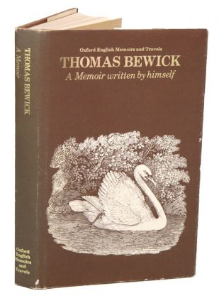 A memoir of Thomas Bewick, written by himself. Iain Bain
