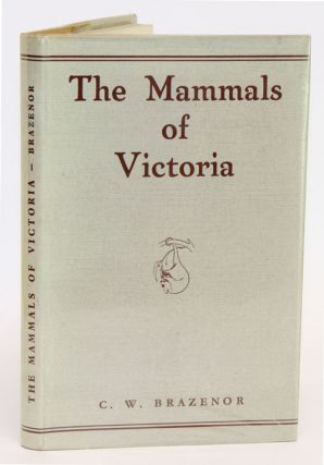 The mammals of Victoria. C. W. Brazenor