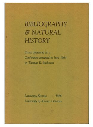 Bibliography and natural history: essays presented at a conference convened in June 1964 by...