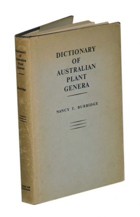 Dictionary of Australian plant genera: gymnosperms and angiosperms. Nancy T. Burbidge
