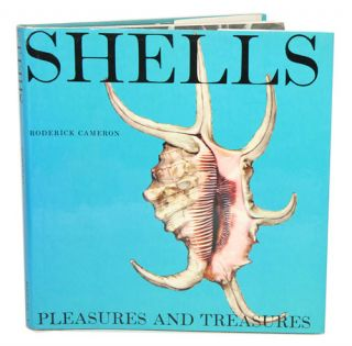 Shells: pleasures and treasures. Roderick Cameron