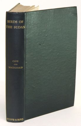 Birds of the Sudan: their identification and distribution. Francis O. Cave, James D. Macdonald