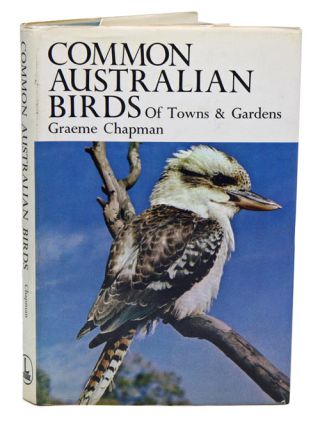 Common Australian birds of towns and gardens. Graeme Chapman