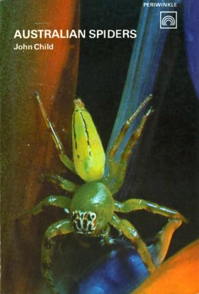 Australian spiders. John Child