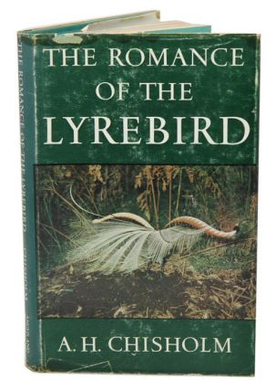 The romance of the Lyrebird. Alec H. Chisholm