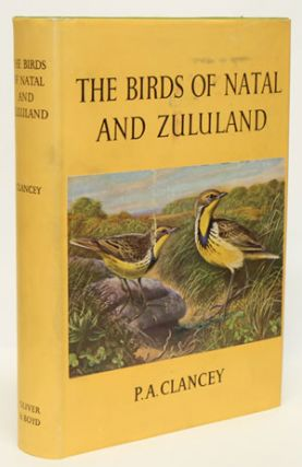 The birds of Natal and Zululand. P. A. Clancey