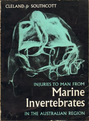 Injuries to Man from marine invertebrates in the Australian region. John B. Cleland, R. V. Southcott