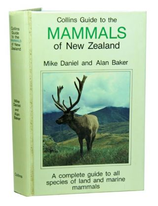 Collins guide to the mammals of New Zealand. Mike Daniel, Alan Baker