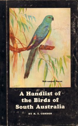 A handlist of the birds of South Australia. H. T. Condon.
