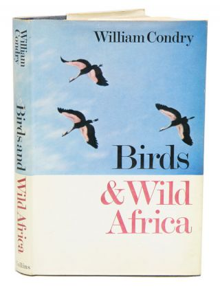 Birds and wild Africa. William Condry