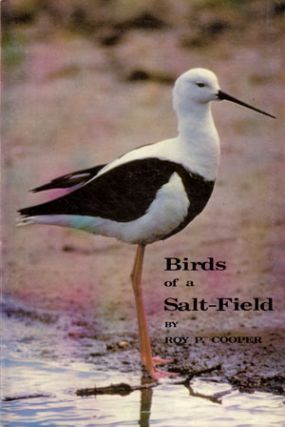 Birds of a salt-field. Roy P. Cooper.