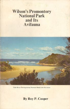 Wilson's Promontory National Park and its avifauna. Roy P. Cooper.