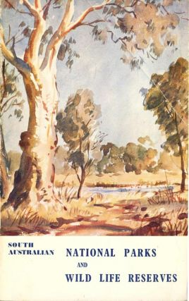 National Park and Reserves: an account of the National Park and Reserves situated near Adelaide, South Australia. Bernard C. Cotton.