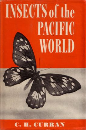 Insects of the Pacific world. C. H. Curran