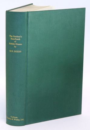 The student's handbook of British mosses [facsimile]. H. N. Dixon, H. G. Jameson