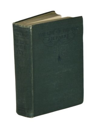The life of the fly: with which are interspersed some chapters of autobiography. J. Henri Fabre