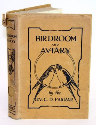 Birdroom and aviary: trials and triumphs of a Yorkshire parson. C. D. Farrar
