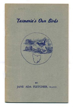 Tasmania's own birds. Jane Ada Fletcher