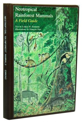 Neotropical rain-forest mammals: a field guide. Louise H. Emmons, Francois Feer