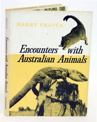 Encounters with Australian animals. Harry Frauca