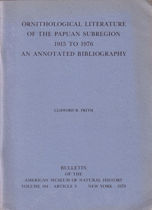 Ornithological literature of the Papuan subregion 1915 to 1975: an annotated bibliography....