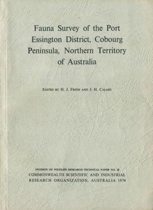 Fauna survey of the Port Essington District, Cobourg Peninsula, Northern Territory of Australia. H. J. Frith, J. H. Calaby.