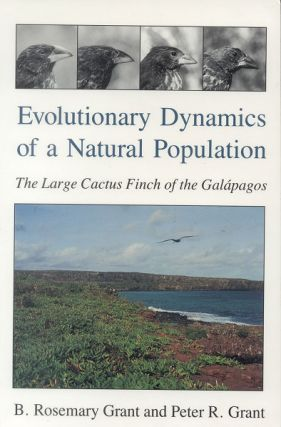 Evolutionary dynamics of a natural population: the Large Cactus Finch of the Galapagos. B. Rosemary Grant, Peter R. Grant.