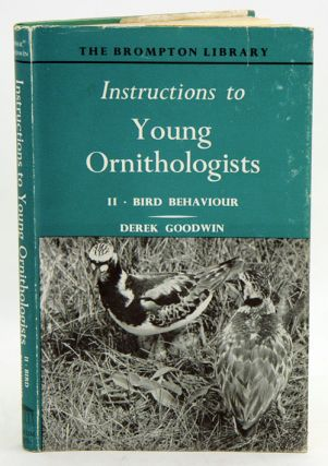 Instructions to young ornithologists, part two: Bird behaviour. Derek Goodwin