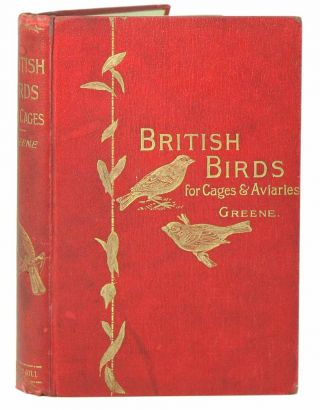 British birds for cages and aviaries: a handbook relating to all British birds which may be kept...