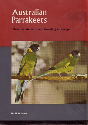 Australian parrakeets: their maintenance and breeding in Europe. H. D. Groen.