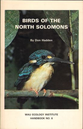 Birds of the North Solomons. Don Hadden.