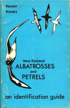 New Zealand albatrosses and petrels: an identification guide. Peter C. Harper, F. C. Kinsky.