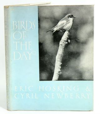 Birds of the day. Eric J. Hosking, Cyril W. Newberry