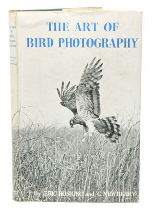 The art of bird photography. Eric J. Hosking, Cyril W. Newberry