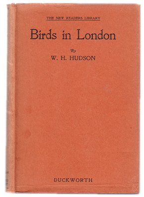 Birds in London. W. H. Hudson