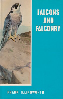 Falcons and falconry. Frank Illingworth