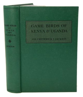 Notes on the game birds of Kenya and Uganda (including the Sand-grouse, Pigeons, Snipe, Bustards,...