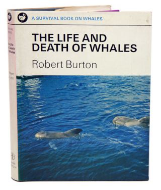 The life and death of whales. Robert Burton