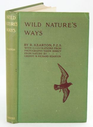 Wild nature's ways. R. Kearton.