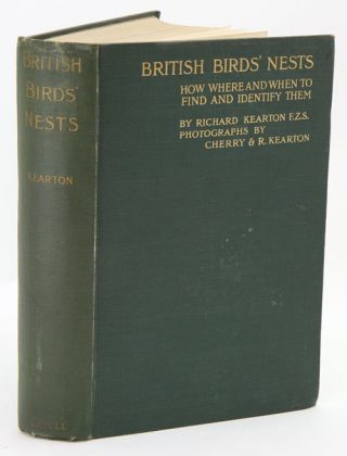 British birds' nests: how, where, and when to find and identify them. Richard Kearton
