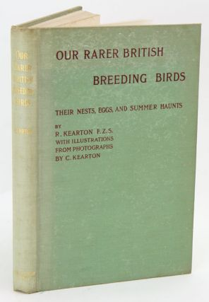 Our rarer British breeding birds: their nests, eggs, and summer haunts. Richard Kearton