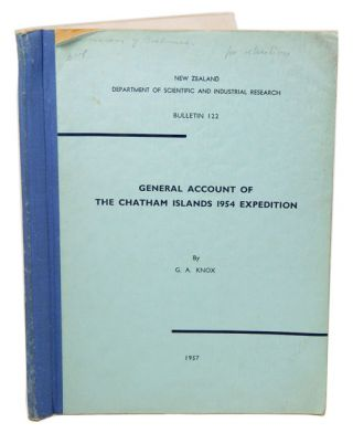 General account of the Chatham Islands 1954 Expedition. G. A. Knox
