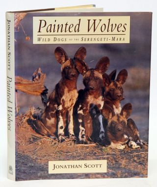 Painted Wolves: wild dogs of the Serengeti-Mara. Jonathan Scott