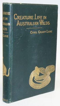 Creature life in Australian wilds. Cyril Grant Lane