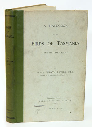 A handbook of the birds of Tasmania and its dependencies. Frank Mervyn Littler