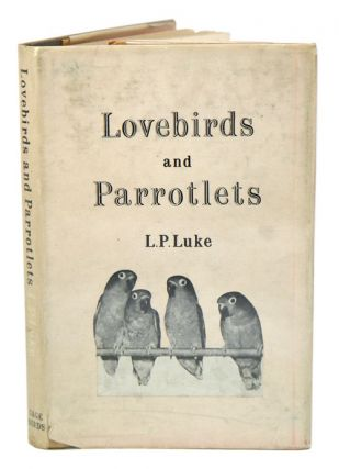 Lovebirds and parrotlets. L. P. Luke