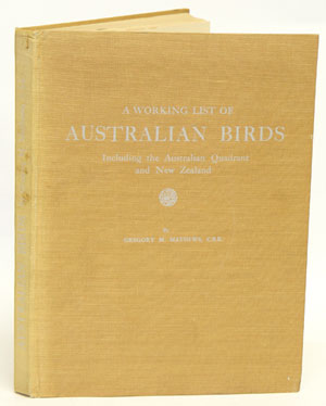 A working list of Australian birds including the Australian quadrant and New Zealand. Gregory M....