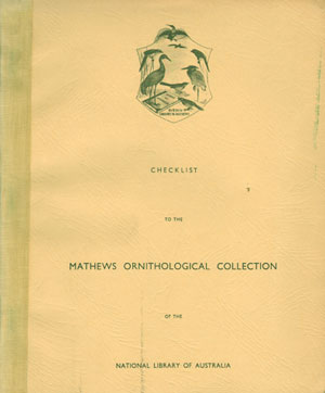 Checklist to the Mathews Ornithological Collection. Gregory M. Mathews