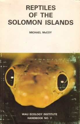 Reptiles of the Solomon Islands. Michael McCoy