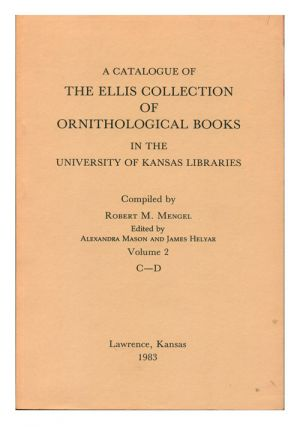 A catalogue of the Ellis Collection of Ornithological Books in the University of Kansas...